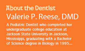 About the Dentist Valerie P. Reese, DMD